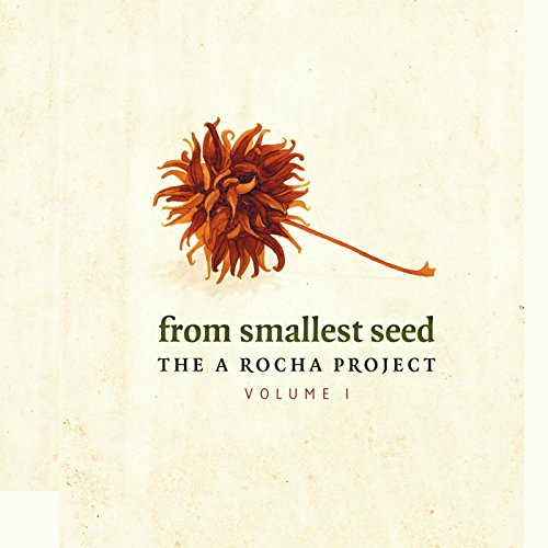 From Smallest Seed: The a Roch...