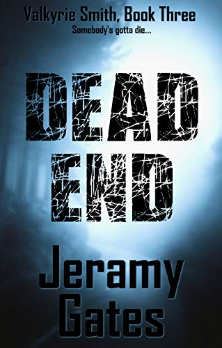 Dead End (Valkyrie Smith Mystery Series Book 3)