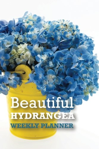 """Beautiful Hydrangea: Compact 6"""" x 9"""" Blank Weekly Planner with Important Dates, Monthly Focus, Goals, and Notes for 52 weeks 110 pages"""
