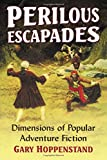 img - for Perilous Escapades: Dimensions of Popular Adventure Fiction book / textbook / text book