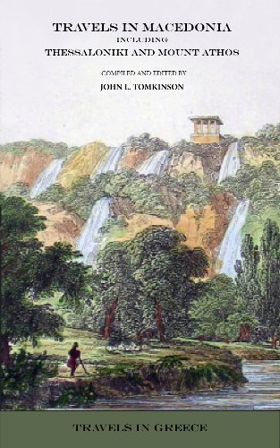 Travels in Macedonia: including Thessaloniki and Mount Athos (Travels in Greece Book 13)