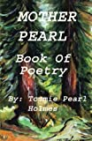 Mother Pearl Book of Poetry, Tommie Holmes, 0615450083