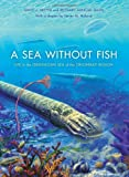 img - for A Sea without Fish: Life in the Ordovician Sea of the Cincinnati Region (Life of the Past) book / textbook / text book