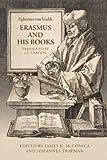 Erasmus and His Books (Erasmus Studies)