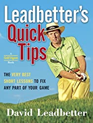 Leadbetter's Quick Tips: The Very Best Short Lessons to Fix Any Part of Your Game