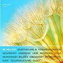 Be healthy: Gesundheit, Tiefenregeneration & Zellerneuerung durch mentale Heilung Hörbuch von Katja Schütz Gesprochen von: Carmen Molinar, Barbara Gassner