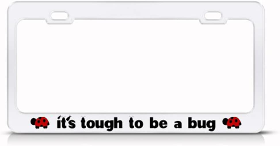 Speedy Pros Metal License Plate Frame Tough to Be A Bug Ladybug Car Accessories White 2 Holes