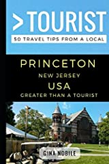 Greater Than a Tourist – Princeton New Jersey USA: 50 Travel Tips from a Local Paperback