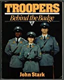 Troopers : Behind the Badge, Stark, John, 0963767402