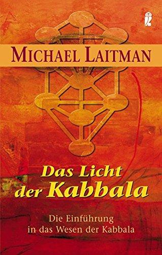 Das Licht der Kabbala: Die Einführung in das Wesen der Kabbala (Ullstein Esoterik)