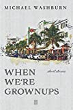 img - for When We're Grownups: Stories book / textbook / text book