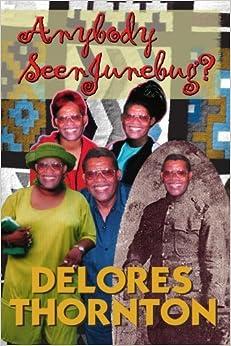 Anybody Seen Junebug? by Delores Thornton (2003-01-27)