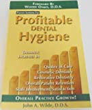 Proven systems for profitable dental hygiene by John A Wilde (2001-08-02)