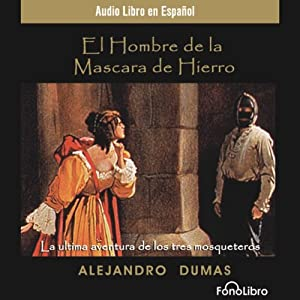 El Hombre de la Mascara de Hierro [The Man in the Iron Mask] (Dramatized) Performance
