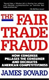 The Fair Trade Fraud, James Bovard and Bovard James, 0312061935