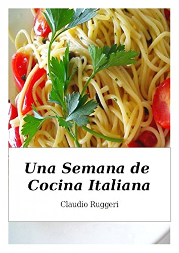 Una Semana de Cocina Italiana (Spanish Edition) by [Ruggeri, Claudio]