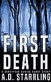 First Death: A Seventeen Series Short Story #1 (A Seventeen Series Thriller)