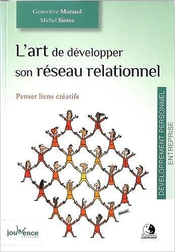 Livre L'art de développer son réseau relationnel : penser lien créatifs pdf ebook