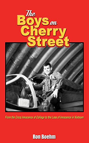 The Boys on Cherry Street: From the Crazy Innocence of College to the Loss of Innocence in Vietnam