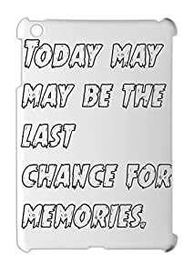 Today may may be the last chance for memories. iPad mini - iPad mini 2 plastic case