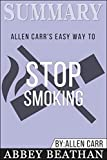 Summary: Allen Carr's Easy Way To Stop Smoking