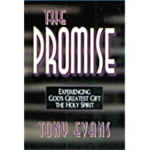 The Promise: Experiencing God's Greatest Gift : The Holy Spirit by Anthony T. Evans (1996-03-02)