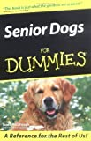 Senior Dogs for Dummies®, Susan McCullough, 0764558188