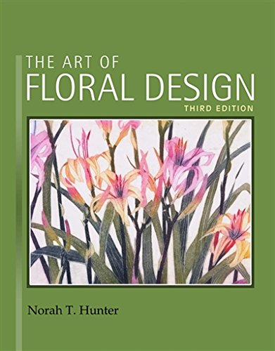 The Art of Floral Design - 3 Floral Art