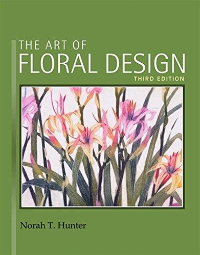 The Art of Floral Design - 3 Floral Art