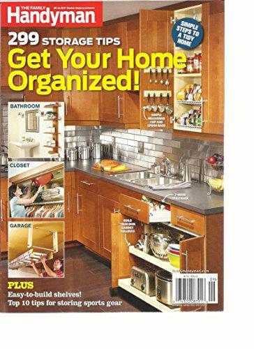 THE FAMILY HANDYMAN MAGAZINE, 299 STORAGE TIPS * GET YOUR HOME ORGANIZED !, 2017