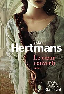 Le coeur converti : roman