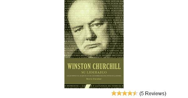 Amazon.com: Winston Churchill su liderazgo: Las lecciones y el legado de uno de los hombres más influyentes en la historia (Spanish Edition) eBook: Mario ...