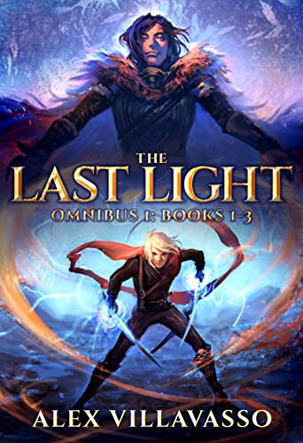 The Last Light Series Omnibus One: - The Dreamer and the Deceiver - All Things Eternal - Ode to the King: A Superhero Epic Fantasy Collection (The Last Light Collection - Light 1 Alex