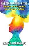 LAS ESCRITURAS y CITAS: Cambiar Su Perspectiva para Cambiar Tu Vida (Spanish Edition)
