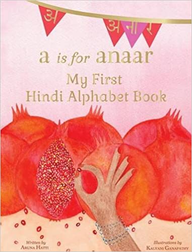 A Is For Anaar My First Hindi Alphabet Book Hindi Edition Aruna