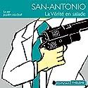 La vérité en salade (San-Antonio 32)   Livre audio Auteur(s) : Frédéric Dard Narrateur(s) : Julien Allouf