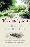 img - for The River: A love story, a new life in the country, and one idyllic year filming otters by Philippa Forrester (2005-03-17) book / textbook / text book