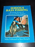 Serious Bass Fishing : Winning Secrets of Advanced Bass Anglers, Kovach, Ronnie and Folkstad, Mike, 0934061203