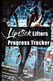 Best CreateSpace Independent Publishing Platform Lipsticks - The Lipstick Lifters ProgressTracker: Track your diet, progress Review