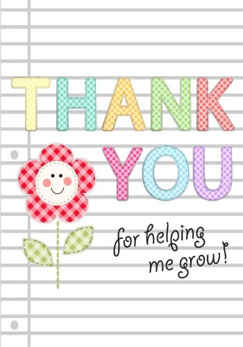 Thank You for Helping Me Grow: Teacher Appreciation Gift Notebook or Journal: Thank You Notebook for Teacher, Babysitter, Coach (Blank Notebooks and Journals)
