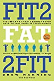 img - for Fit2Fat2Fit: The Unexpected Lessons from Gaining and Losing 75 lbs on Purpose book / textbook / text book