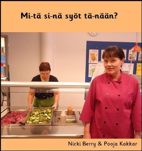 Mitä Sinä Syöt Tänään   Finnish As A Foreign Language Book 2   English Edition