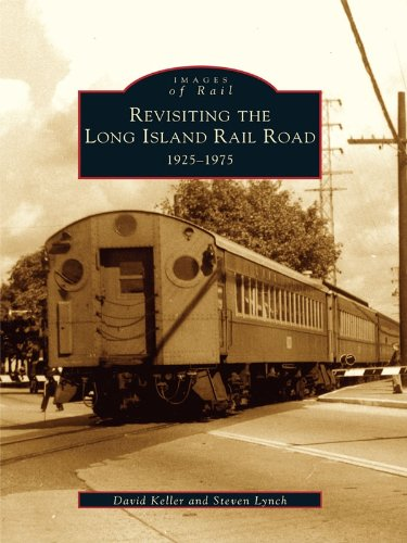 - Revisiting the Long Island Rail Road: 1925-1975 (Images of Rail)