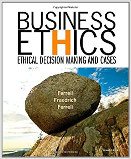 Business Ethics: Ethical Decision Making and Cases: O  C  Ferrell