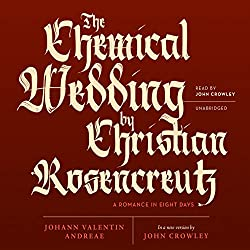The Chemical Wedding of Christian Rosencreutz