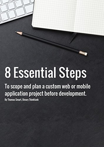 8 Essential Steps: To scope and plan a custom web or mobile application project before (Project Web App)