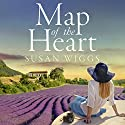 Map of the Heart Audiobook by Susan Wiggs Narrated by Christina Traister
