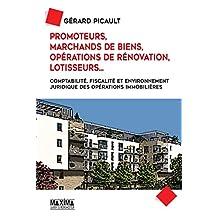 Promoteurs, marchands de biens, opérations de rénovation, lotisseurs...: Comptabilité, fiscalité et environnement juridique des opérations immobilières (French Edition)