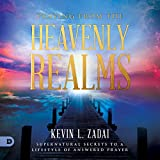 #7: Praying from the Heavenly Realms: Supernatural Secrets to a Lifestyle of Answered Prayer
