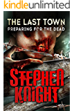 The Last Town #2: Preparing for the Dead